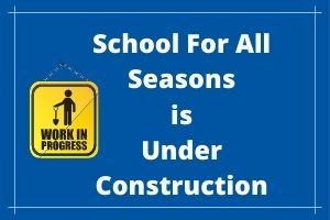 School For All Seasons is Under Construction Graphic